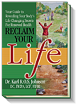 Reclaim Your Life Book by Dr. Karl R.O.S. Johnson, DC